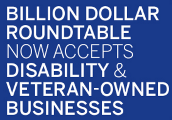 Billion Dollar Roundtable now accepts Disability and Veteran-Owned Businesses
